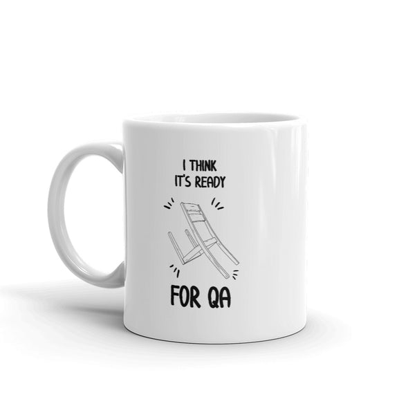 I Think It's Ready for QA - Mug