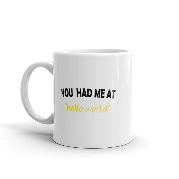 You Had Me At Hello World - Mug
