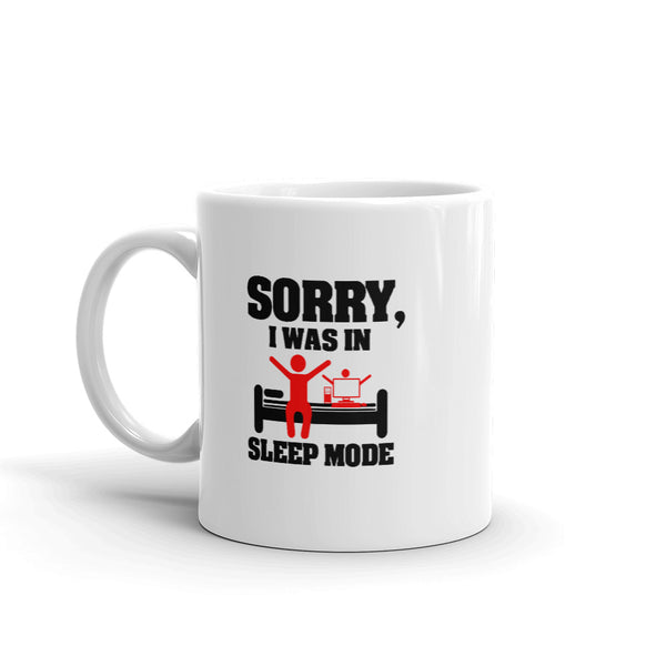 Sorry, I Was In Sleep Mode - Mug
