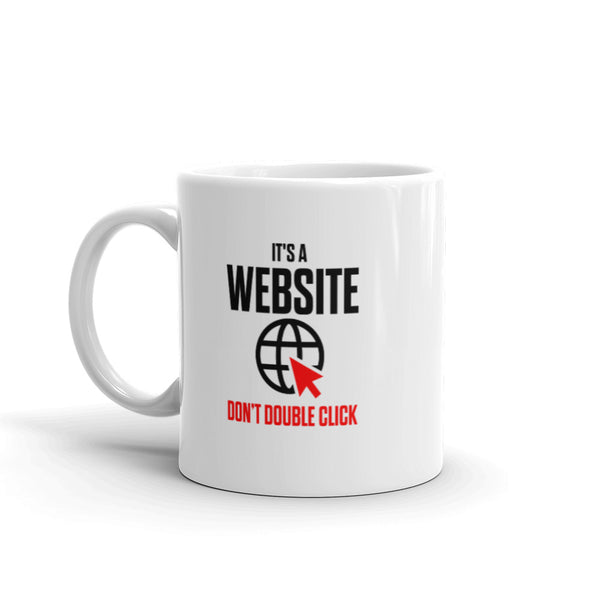 Don't Double Click... - Mug