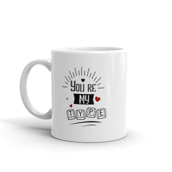You're My Type, Version II - Mug