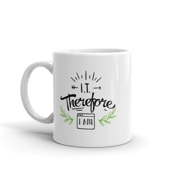 I.T. Therefore I Am, Version II - Mug