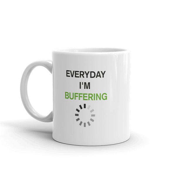 Everyday I'm Buffering - Mug