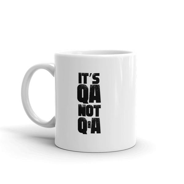 It's QA, Not QA - Mug