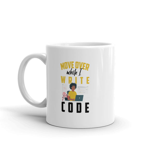 Move Over While I Write Code Afro -Mug