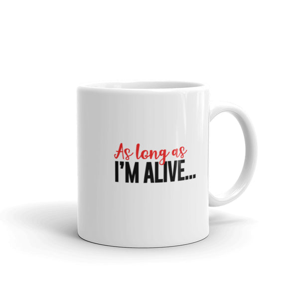 As Long As I'm Alive...Print Isn't Dead - Mug