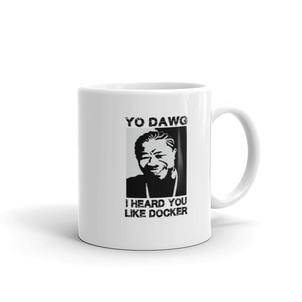 Yo Dawg, I Heard You Like Docker – Mug