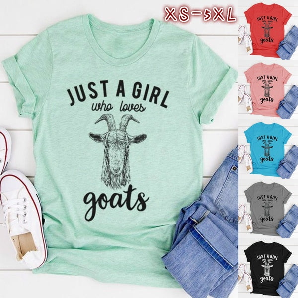 Just A Girl Who Loves Goats Letter Print Goat Graphic T-Shirt Summer Fashion Women Short Sleeve Casual Tops Cotton Round Neck Loose Tee Shirts Plus Size XS-5XL 6 Colors