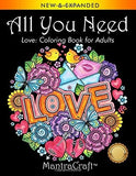 All You Need: Love: Coloring Book for Adults