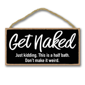 Gifts Funny Sign, Get Naked Hanging Wall Art, Decorative Funny Inappropriate Sign, Bathroom Decor
