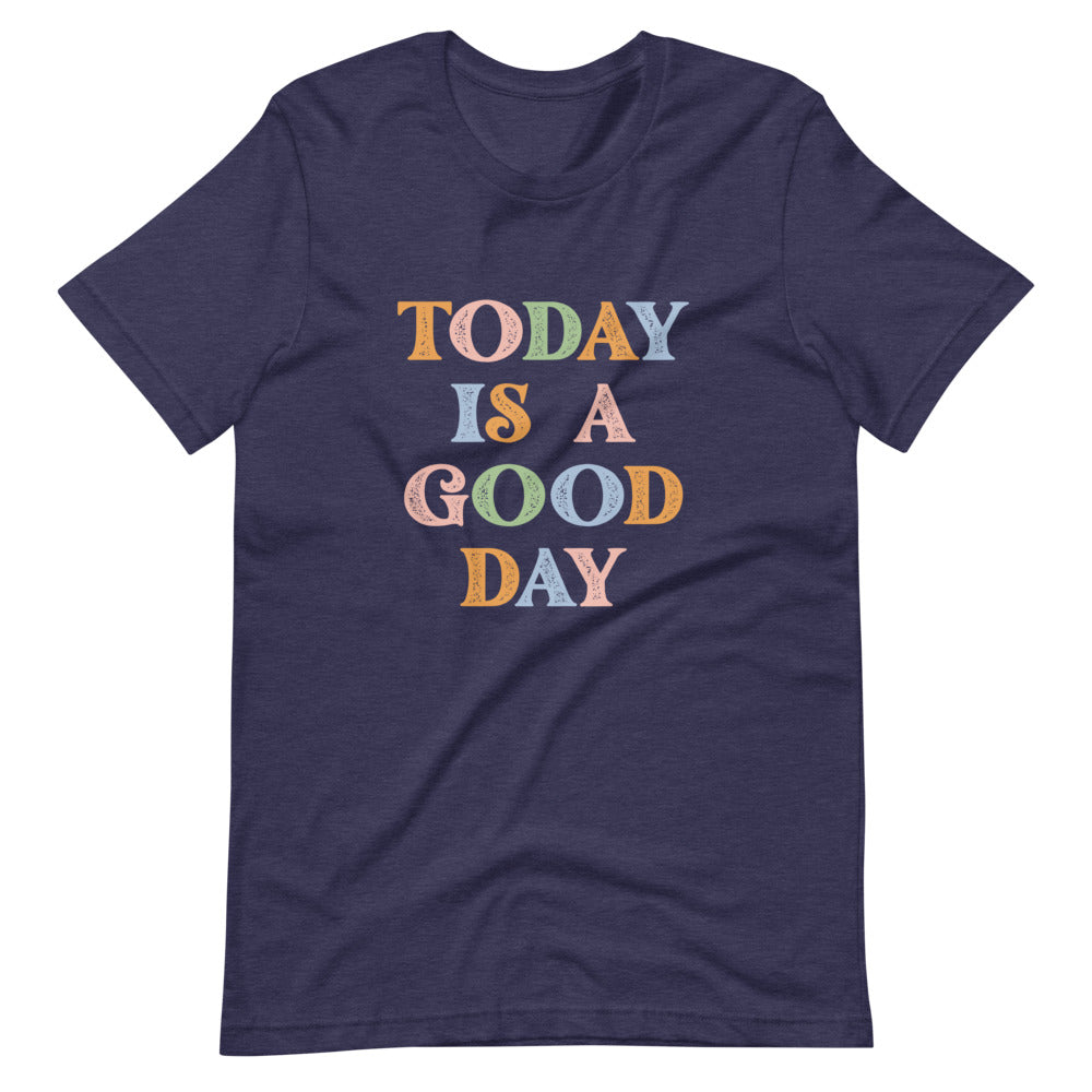 Today is a Good Day Short Sleeve Graphic Tee