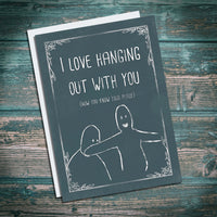 I love hanging out with you (now you know your place) cheeky greetings card. Green, Shabby Chic feel