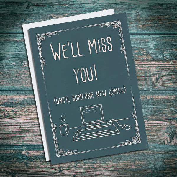 We'll miss you, good luck in your new job, new start. Congratulations greetings card. Cheeky, funny and mean,