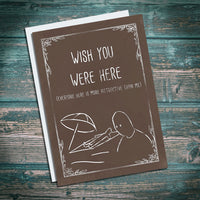 wish you were here. wingman. greetings card with an edge