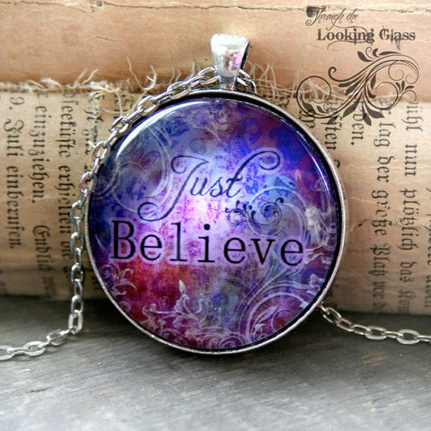 Just Believe Looking Glass Pendant