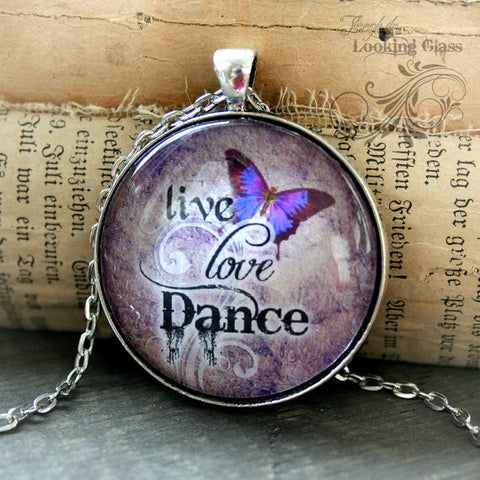 Live Love Dance Looking Glass Pendant