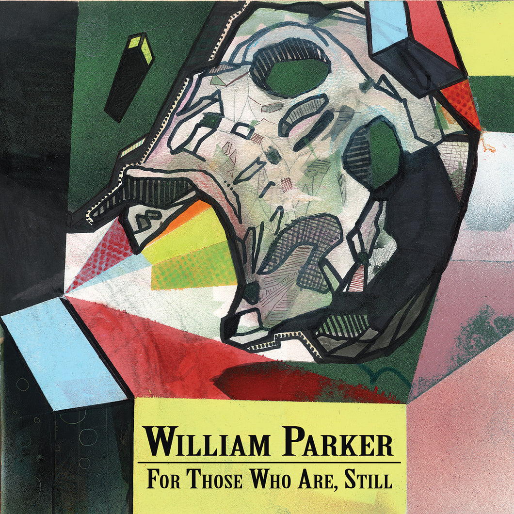 William Parker – For Those Who Are, Still