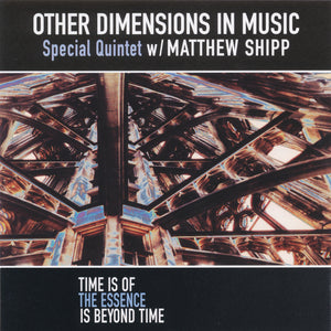 Other Dimensions In Music w/ Matthew Shipp – Time Is Of The Essence Is Beyond Time