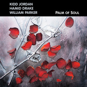 Kidd Jordan / Hamid Drake / William Parker – Palm of Soul