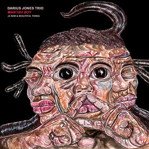 Darius Jones Trio – Man'ish Boy (A Raw & Beautiful Thing)