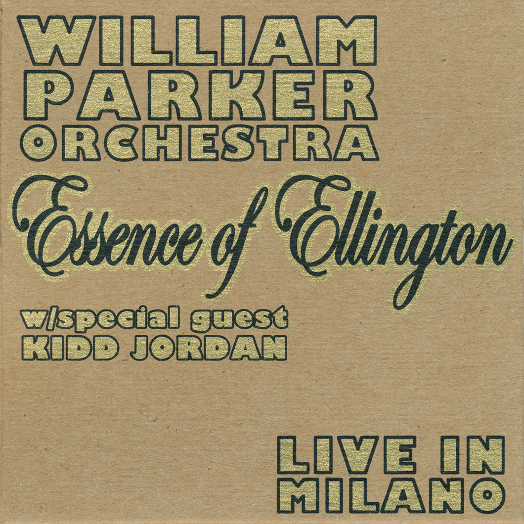 William Parker Orchestra – Essence of Ellington / Live in Milano