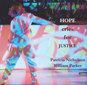 Patricia Nicholson & William Parker – Hope Cries for Justice