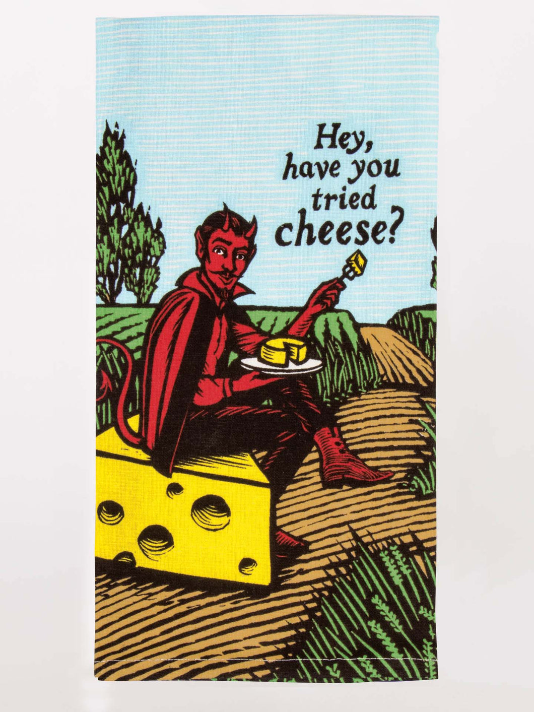 Hey, Have you tried Cheese? Tea Towel