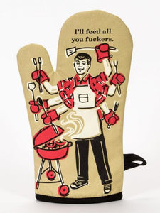 """I'll feed all you fuckers"" Blue Q Oven Mitt"