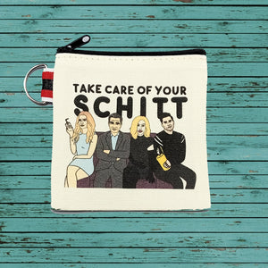 """Take Care of your Schitt"" Pouch"