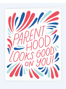Parenthood Looks Good on You Greeting Card