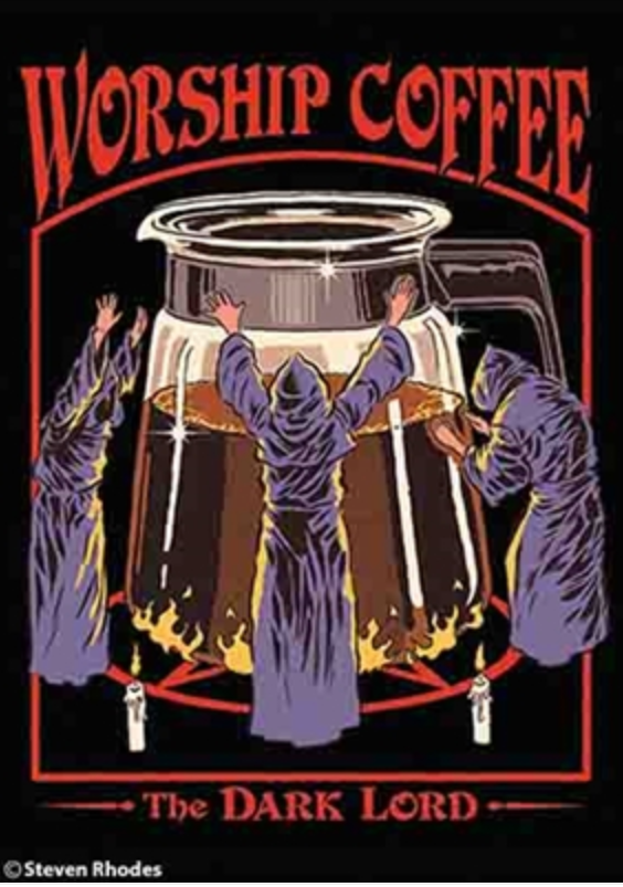 Worship Coffee (Our Dark Lord)  Magnet