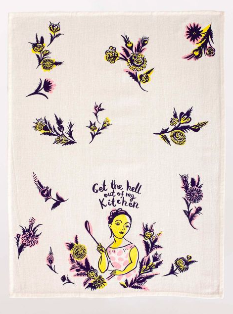 Get the Hell Out of My Kitchen Tea Towel