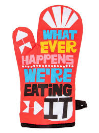 """Whatever Happens, We're Eating it"" Blue Q Oven Mitt"