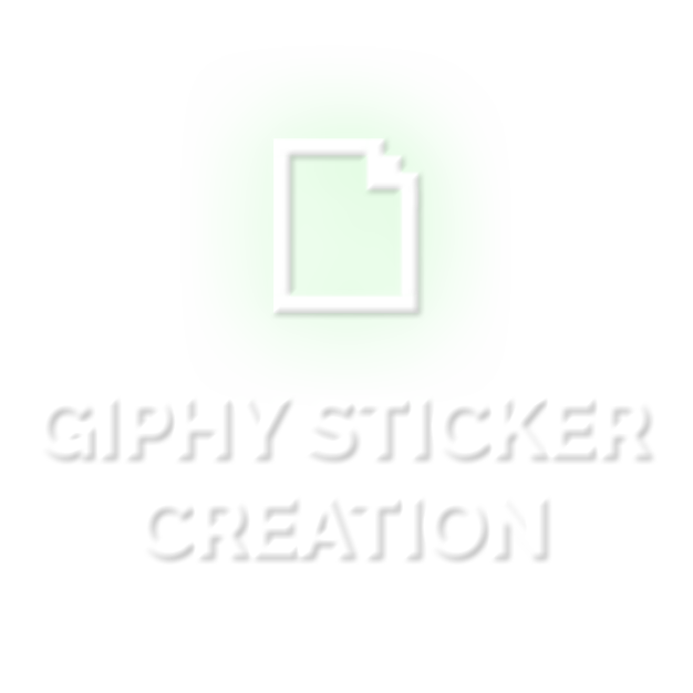 Giphy Sticker Creation