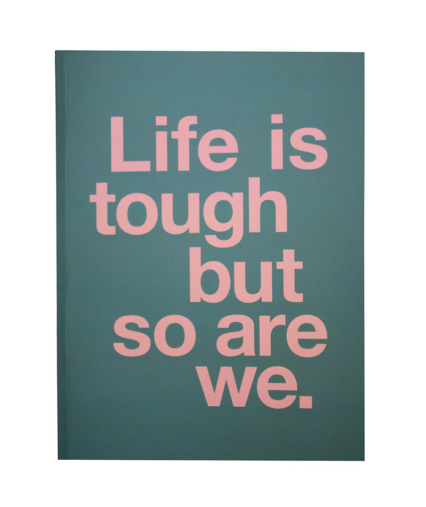 Life is Tough Notebook