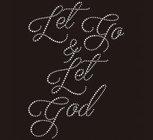"Load image into Gallery viewer, Black v-neck or round neck tee with ""Let Go & Let God"" written with rhinestones."