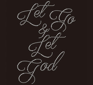 "Black v-neck or round neck tee with ""Let Go & Let God"" written with rhinestones."