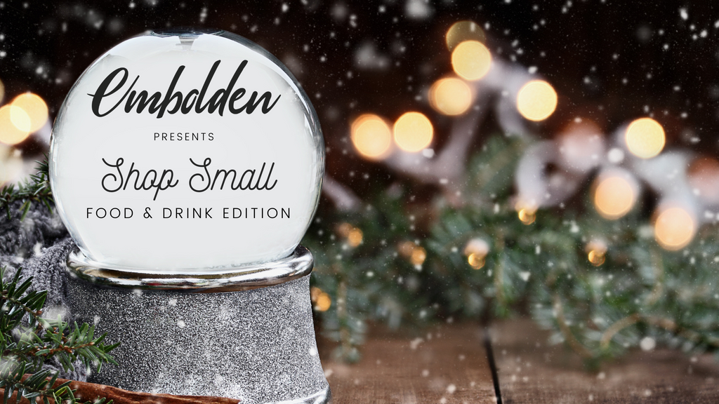 Embolden presents Shop Small - Food & Drink Edition