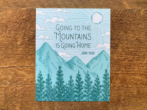 Going to the Mountains - John Muir Art Print