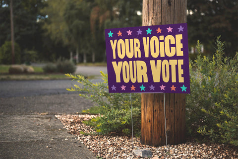 Your Voice Your Vote - Yard Sign - Stack