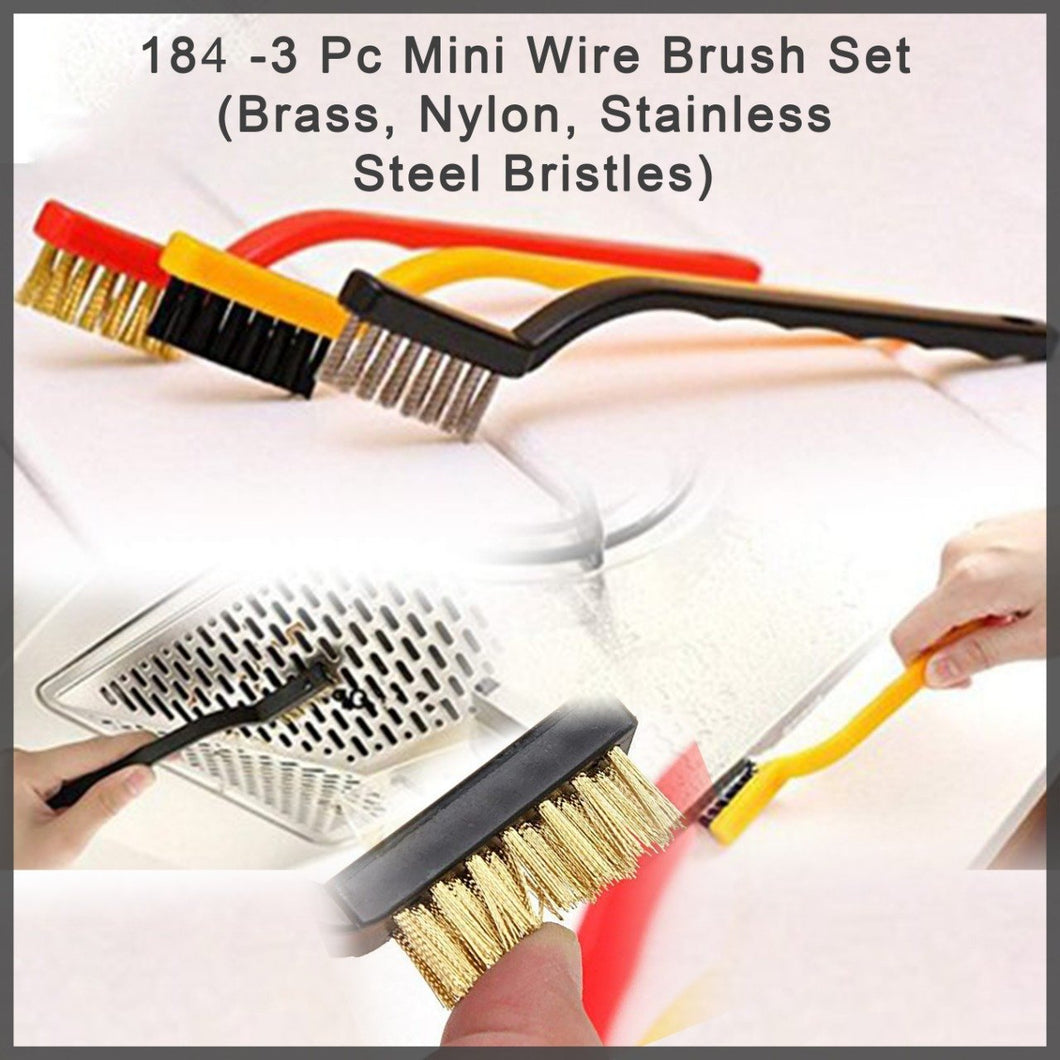 0184 -3 Pc Mini Wire Brush Set (Brass, Nylon, Stainless Steel Bristles) - DeoDap