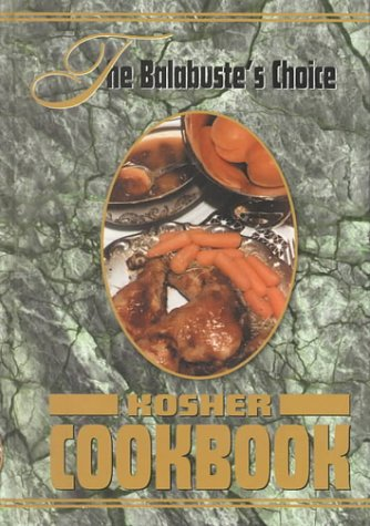 The Balabuste's Choice Kosher Cookbook