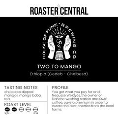 House of Funk Coffee - Two To Mango - Tasting Notes