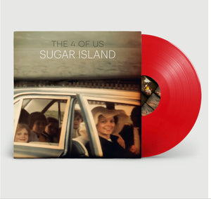 THE 4 OF US | Sugar Island - Red Vinyl Album (Limited Edition)