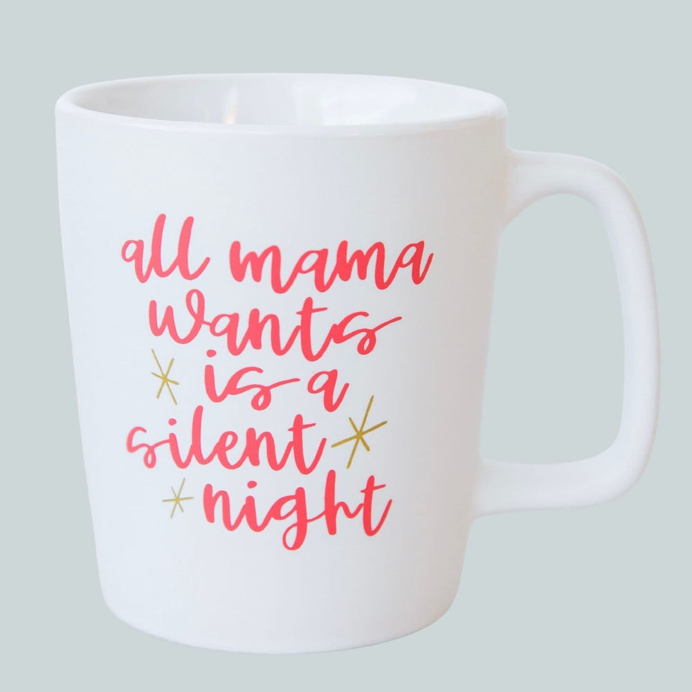 All Mama Wants is a Silent Night | Ceramic Coffee Mug