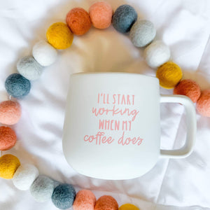Imperfect I'll Start Working When Coffee Does | Ceramic Coffee Mug - Shop Donuts and Daisies