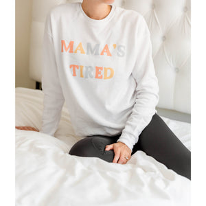 Load image into Gallery viewer, Mama's Tired Sweatshirt - Shop Donuts and Daisies
