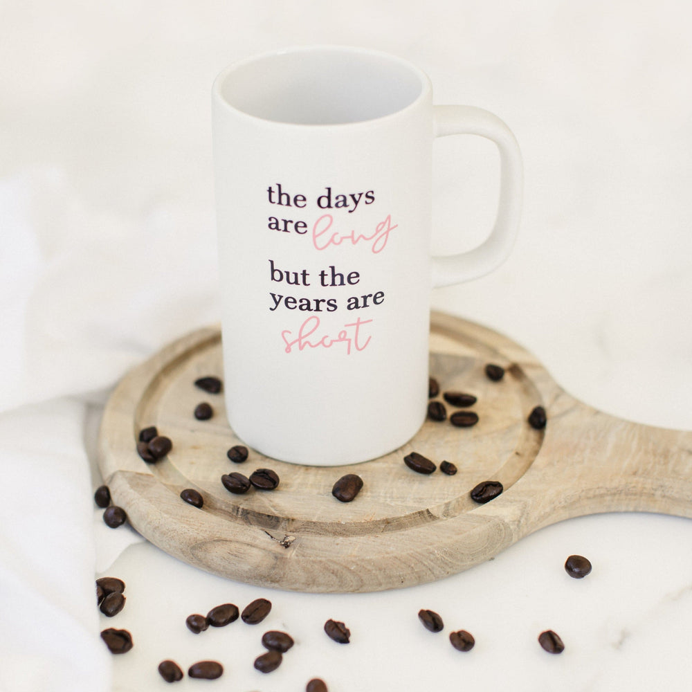 The Days are Long | Ceramic Coffee Mug - Shop Donuts and Daisies