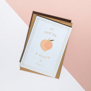 You're A Peach Card