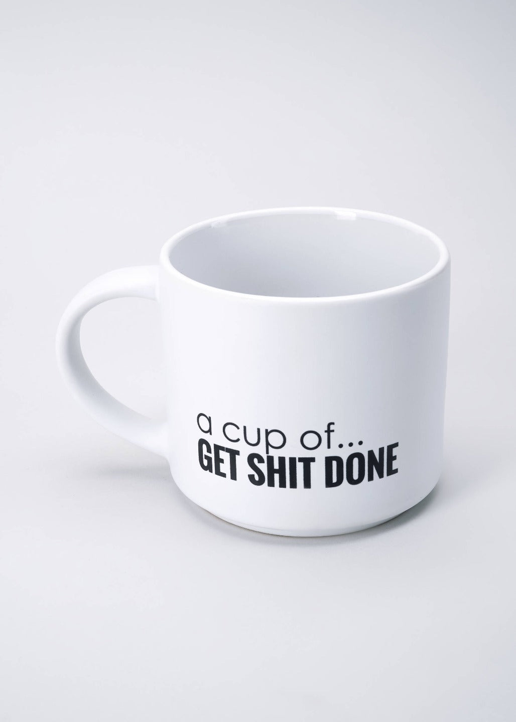 A Cup of Get Shit Done Mug